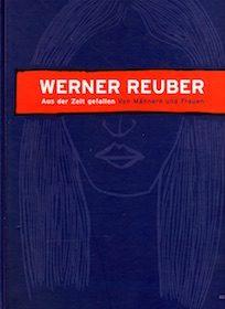 Werner Reuber: Aus der Zeit gefallen – Von Männern und Frauen (2006)